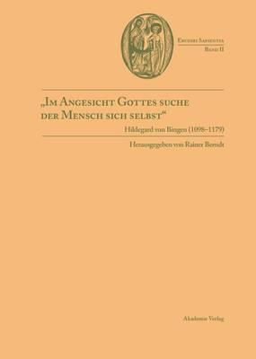 im Angesicht Gottes Suche Der Mensch Sich Selbst : Hildegard Von Bingen (1098-1179)
