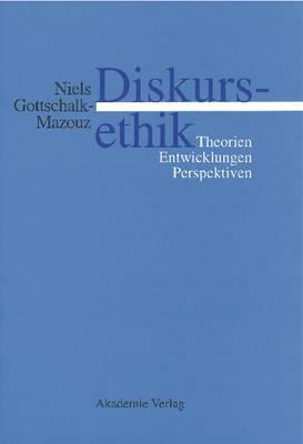 Diskursethik: Theorien, Entwicklungen, Perspektiven
