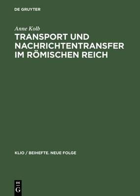 Transport Und Nachrichtentransfer Im R�mischen Reich