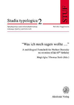 was Ich Noch Sagen Wollte... : A Multilingual Festschrift for Norbert Boretzky on Occasion of His 65 Th Birthday