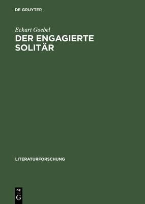 Der Engagierte Solit�r: Die Gewinnung Des Begriffs Einsamkeit Aus Der Ph�nomenologie Der Liebe Im Fr�hwerk Jean-Paul Sartres