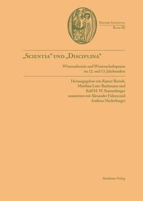 Scientia Und Disciplina: Wissenstheorie Und Wissenschaftspraxis Im Wandel Vom 12. Zum 13. Jahrhundert