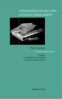 Verhandlungen Des Literaturbegriffs: Studien Zu Geschichte Und Theorie Der Literaturwissenschaft