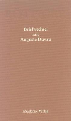 Karl August Bottiger Briefwechsel Mit Auguste Duvau: Mit Einem Anhang Der Briefe Auguste Duvaus an Karl Ludwig Von Knebel