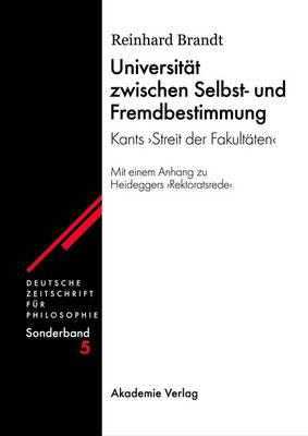 Universitat Zwischen Selbst- Und Fremdbestimmung: Kants  Streit Der Fakultaten