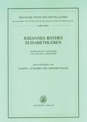 Johannes Rothes Elisabethleben: Aufgrund Des Nachlasses Von Helmut Lomnitzer