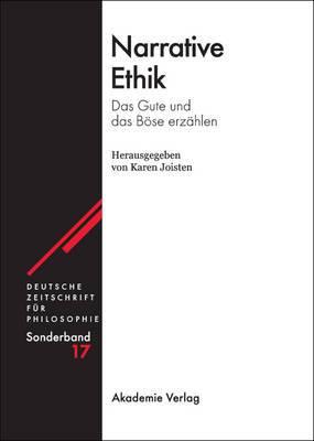 Narrative Ethik: Das Gute Und Das Bose Erzahlen