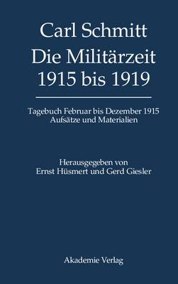 Die Militarzeit 1915 Bis 1919: Tagebuch Februar Bis Dezember 1915. Aufsatze Und Materialien