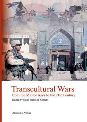 Transcultural Wars: From the Middle Ages to the 21st Century