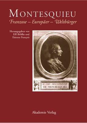 Montesquieu: Franzose - Europ�er - Weltb�rger