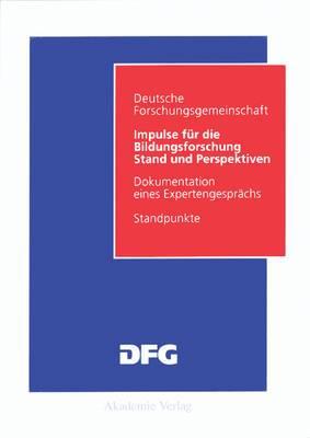 Impulse F r Die Bildungsforschung: Stand Und Perspektiven / Dokumentation Eines Expertengespr chs