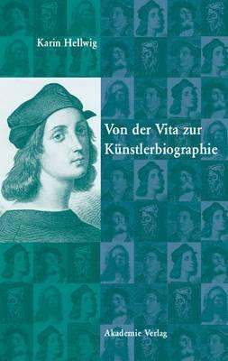 Von Der Vita Zur Kunstlerbiographie