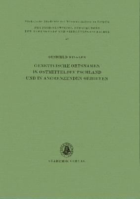Genetivische Ortsnamen in Ostmitteldeutschland Und in Angrenzenden Gebieten