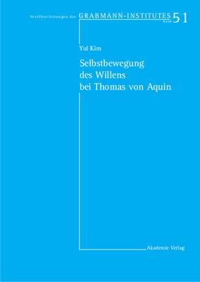 Selbstbewegung Des Willens Bei Thomas Von Aquin