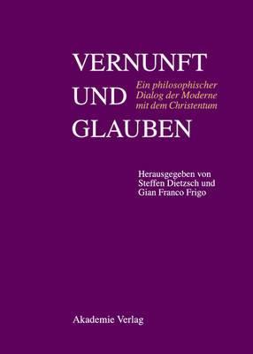 Vernunft Und Glauben: Ein Philosophischer Dialog Der Moderne Mit Dem Christentum. Pere Xavier Tilliette Sj Zum 85. Geburtstag