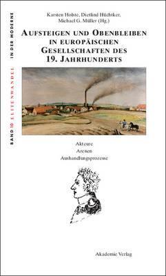 Aufsteigen Und Obenbleiben in Europaischen Gesellschaften Des 19. Jahrhunderts