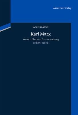 Karl Marx: Versuch Uber Den Zusammenhang Seiner Theorie