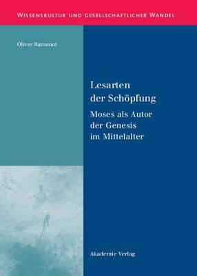 Lesarten Der Schopfung: Moses ALS Autor Der Genesis Im Mittelalter
