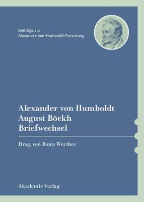 Alexander Von Humboldt / August Bockh, Briefwechsel