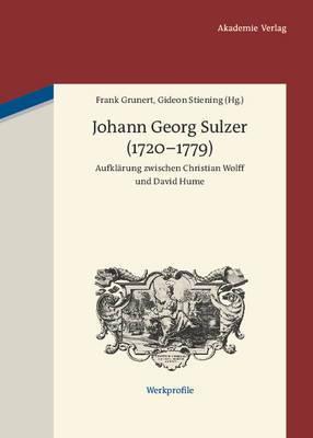 Johann Georg Sulzer (1720-1779): Aufkl�rung Zwischen Christian Wolff Und David Hume