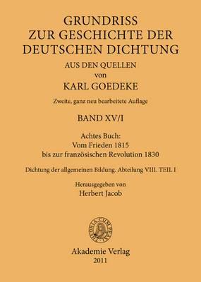 Achtes Buch: Vom Frieden 1815 Bis Zur Franzosischen Revolution 1830: Dichtung Der Allgemeinen Bildung. Abteilung VIII