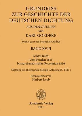 Achtes Buch: Vom Frieden 1815 Bis Zur Franzosischen Revolution 1830: Dichtung Der Allgemeinen Bildung. Abteilung IX