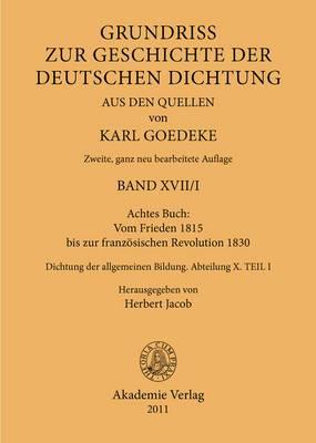 Achtes Buch: Vom Frieden 1815 Bis Zur Franzosischen Revolution 1830: Dichtung Der Allgemeinen Bildung. Abteilung X