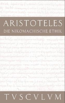 Die Nikomachische Ethik: Griechisch - Deutsch
