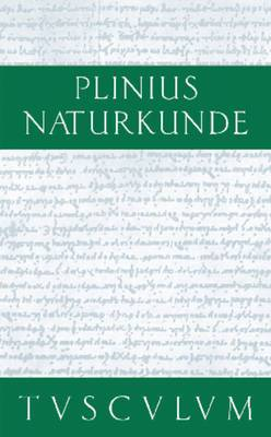 Medizin Und Pharmakologie: Heilmittel Aus Den Gartengewachsen: Naturkunde / Naturalis Historia in 37 Banden