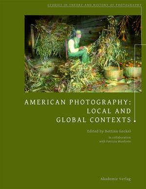 American Photography: Local and Global Contexts