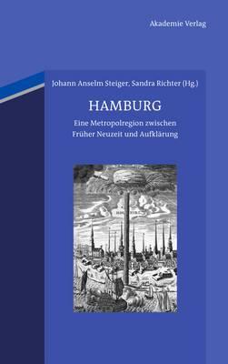 Hamburg: Eine Metropolregion Zwischen Fruher Neuzeit Und Aufklarung