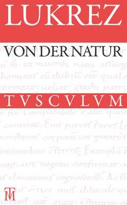 Von der Natur / De rerum natura: Lateinisch - Deutsch