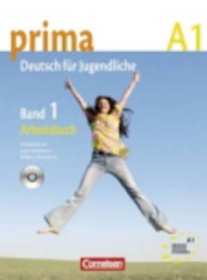 Prima - Deutsch Fur Jugendliche: Arbeitsbuch 1 MIT CD