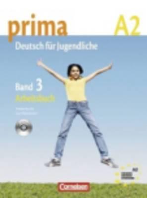Prima - Deutsch Fur Jugendliche: Arbeitsbuch 3 MIT CD