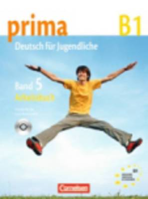 Prima - Deutsch Fur Jugendliche: Arbeitsbuch 5 MIT CD