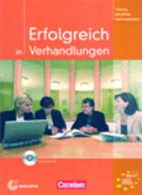 Training Berufliche Kommunikation: Erfolgreich in Verhandlungen - Kursbuch MIT CD
