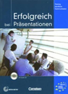 Training Berufliche Kommunikation: Erfolgreich Bei Prasentationen - Kursbuch MIT CD