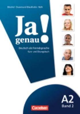 JA Genau!: Kurs- Und Ubungsbuch MIT Losungen Und CD A2 Band 2