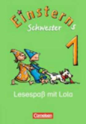 Einsterns Schwester: Lesespass Mit Lola Leseheft