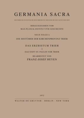 Die Bistumer der Kirchenprovinz Trier. Das Erzbistum Trier I. Das Stift St. Paulin vor Trier