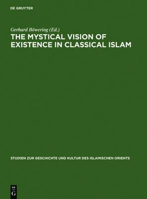 The Mystical Vision of Existence in Classical Islam: The Qur'anic Hermeneutics of the Sufi Sahl At-Tustari (d.283/896)