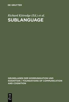 Sublanguage: Studies of Language in Restricted Semantic Domains