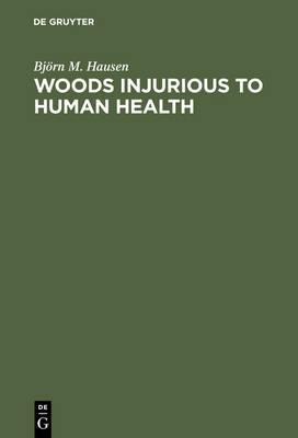 Woods Injurious to Human Health: A Manual