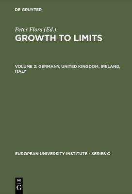 Growth to Limits: Western European Welfare States Since World War II: v. 2: Germany, United Kingdom, Ireland, Italy