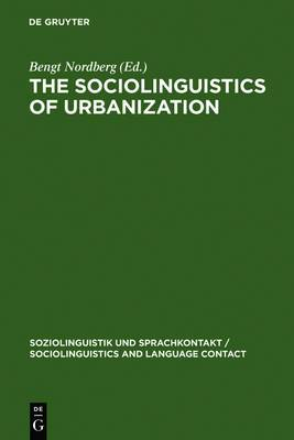 The Sociolinguistics of Urbanization: The Case of the Nordic Countries