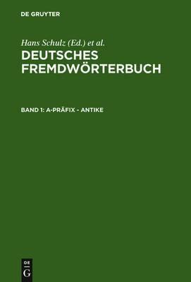 Deutsches Fremdwoerterbuch: Band 1: A-Prafix - Antike 2 Auflag