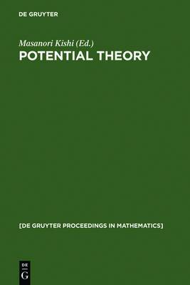 Potential Theory: Proceedings of the International Conference on Potential Theory, Nagoya (Japan), August 30-September 4, 1990: Proceedings of the International Conference on Potential Theory, Nagoya (Japan), August 30-September 4, 1990