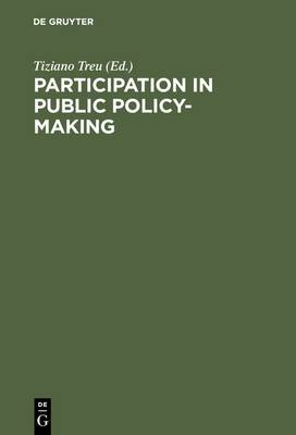 Participation in Public Policy Making: The Role of Trade Unions and Employers' Associations