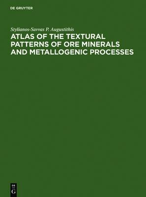 Atlas of the Textual Patterns of Ore Minerals and Metallogenic Processes