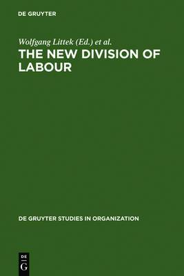 The New Division of Labour: Emerging Forms of Work Organization in International Perspective